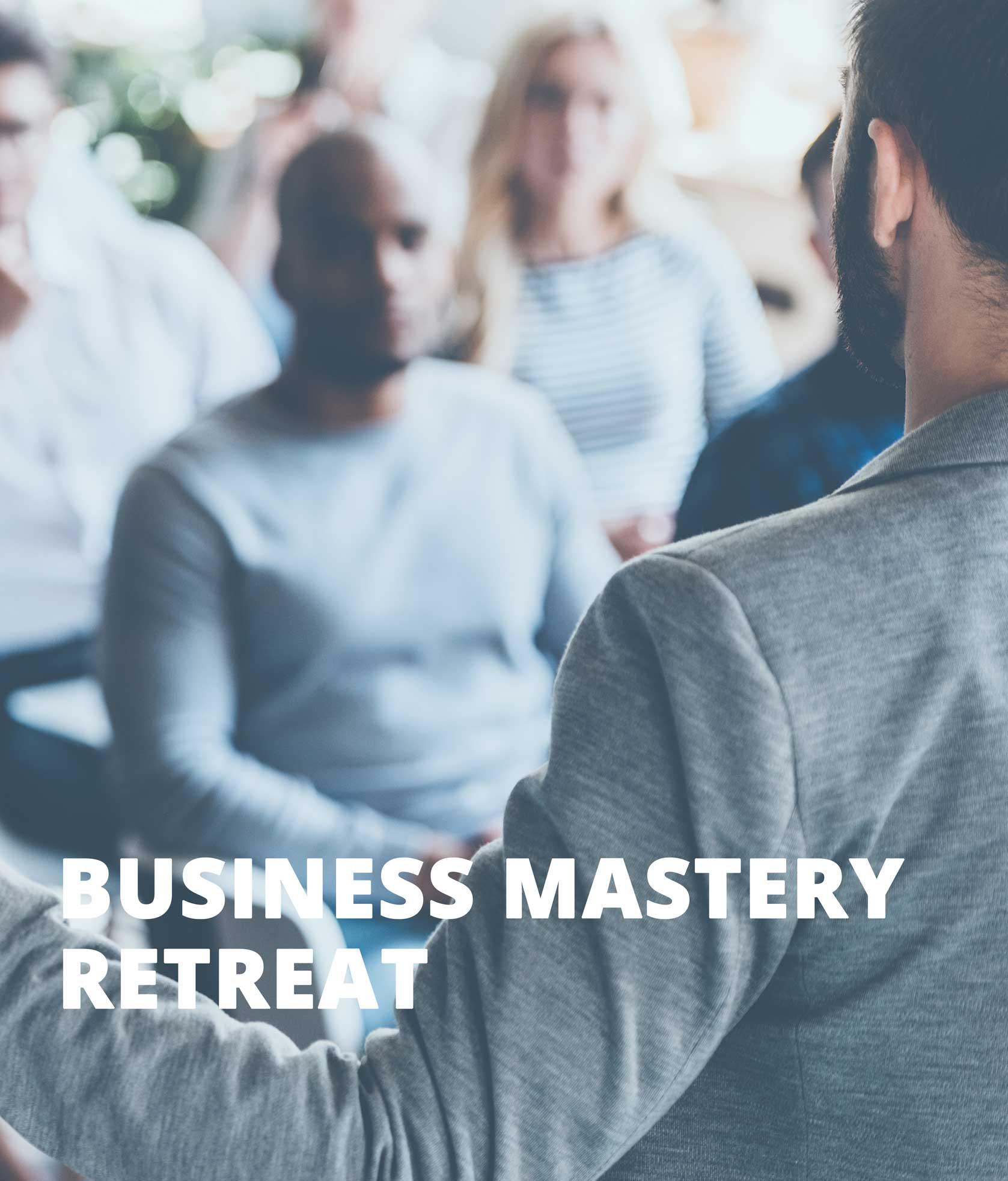 business mastery retreat